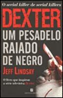 Dexter: um pesadelo raiado de negro, Jeff Lindsay (Bertrand, 2007)