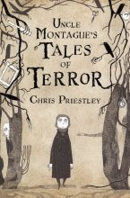 Uncle Montague's tales of terror, Chris Priestley