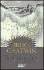 Na Patagónia, Bruce Chatwin