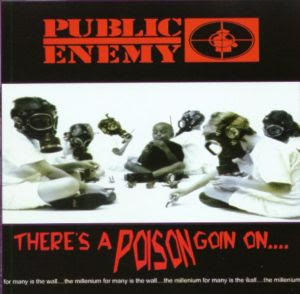 Public Enemy  There's a Poison Goin' On (1999)