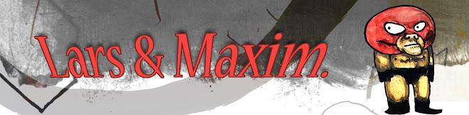 Lars & Maxim