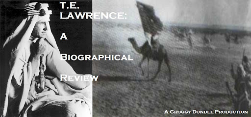 T.E. Lawrence: A Biographical Review