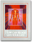 How Can Blood Save Your Life? (Clickable Picture)