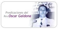 Predicaciones del Rev. Oscar Galdona