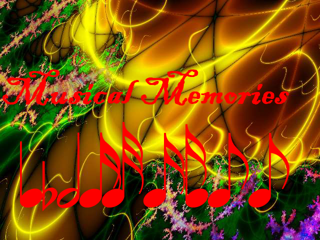 [musicalmemories.jpg]