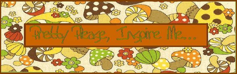 Pretty Please, Inspire Me...