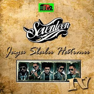 foto Seventeen - Jaga Selalu Hatimu (Download Mp3 & Lirik)