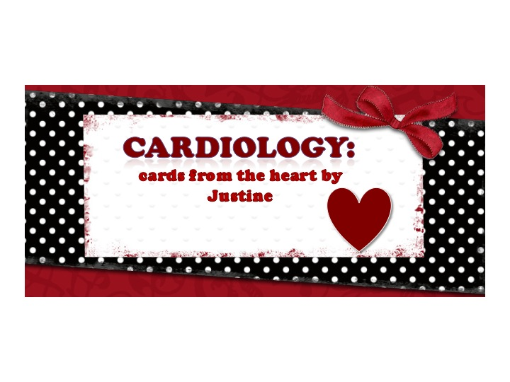 CARDiology:  cards from the heart