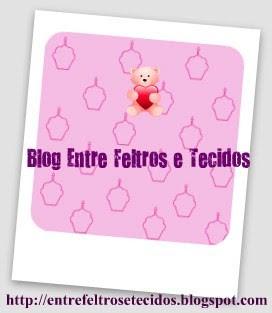 "Recebi d blog ""Entre feltros e tecidos"""