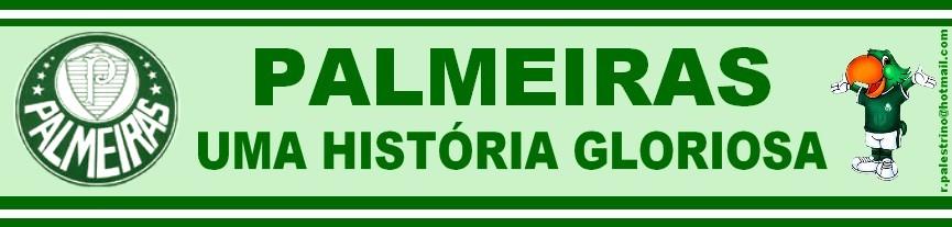 PALMEIRAS: UMA HISTÓRIA GLORIOSA