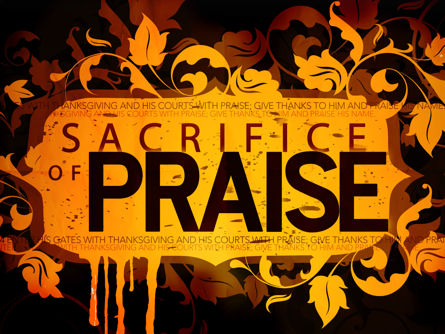 By Their Strange Fruit: We Bring the Sacrifice of Praise