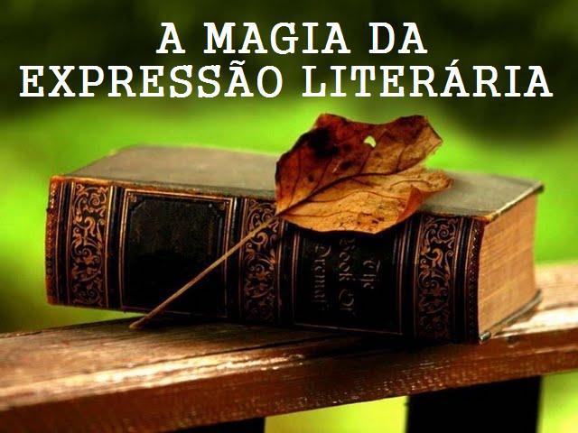 A MAGIA DA EXPRESSÃO LITERÁRIA