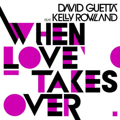 david guetta feat. kelly rowland, when love takes over