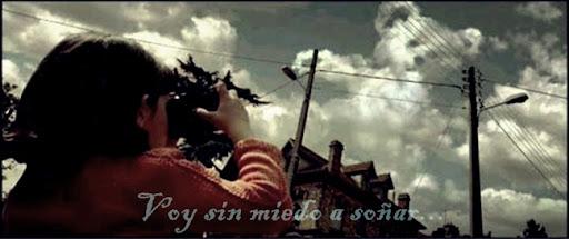 Voy sin miedo a soñar...