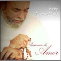 Padre Antonio Maria – Prisioneiro do Amor | músicas