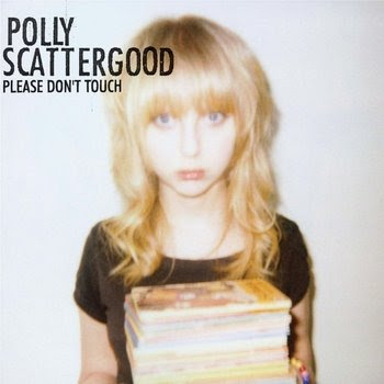 Polly Scattergood - Please Dont Touch