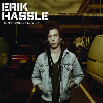 Erik Hassle - Don't Bring Flowers