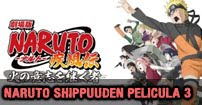 naruto shippuden movie 3 sub español