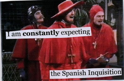 Crap, the Inquisition is Coming!