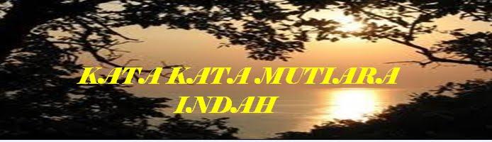 Kata Kata Mutiara Indah