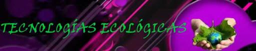 Tecnologías Ecológicas