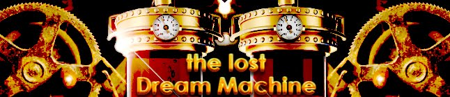 The Lost Dream Machine