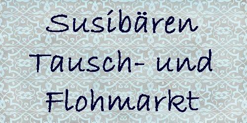 Susibären- Tauschblog und Flohmarkt