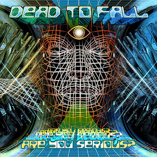 Dead To Fall - Are You Serious