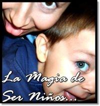 La Magia de Ser Niños...