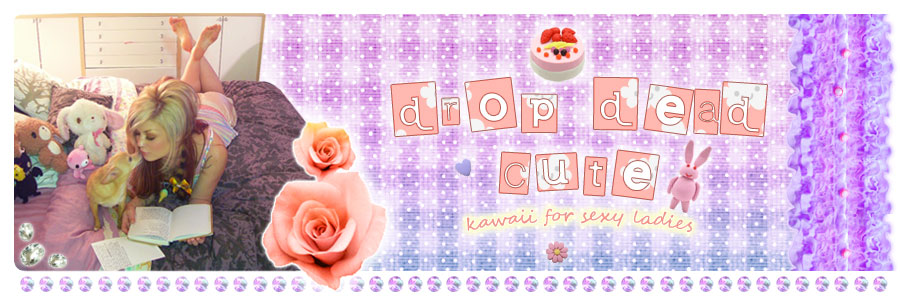 Drop Dead Cute - Kawaii for Sexy Ladies