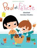 Paul et Félicie cherchent monsieur Doudou