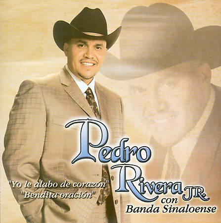 Pedro%2BRivera%2BJr. Yo%2BLe%2BAlabo%2BDe%2BCoraz%C3%B3n  Pedro Rivera Jr Con Banda Sinaloense   Yo Le Alabo De Corazon
