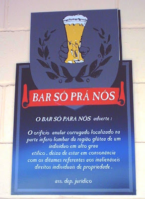 Placa de Bar com o famoso cu de bebado não tem dono.
