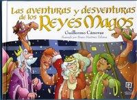 Las aventuras y desventuras de los Reyes Magos.