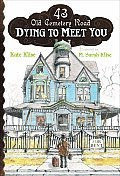 dying to meet you 43 old cemetery road by kate klise bio