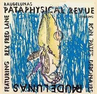 Ron Pates Debonairs Raudelunas Pataphysical Revue