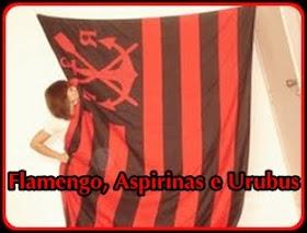 Flamengo, Aspirinas e Urubus