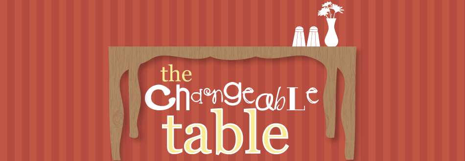 The Changeable Table :: Take a Look