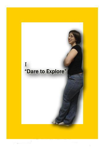 "I ""Dare to Explore"""