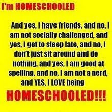 I'M HOMESCHOOLED!!!