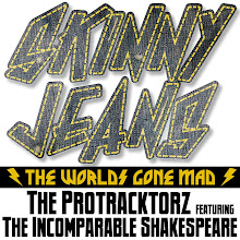 Skinny Jeans (The World's Gone Mad)