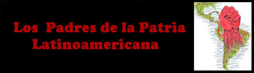 Los Padres de La Patria Latinoamericana