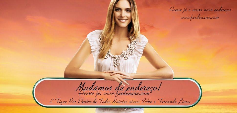 ->>Fãs da Nana ® - Sua maior fonte de notícias e informações sobre a Fernanda Lima <<-