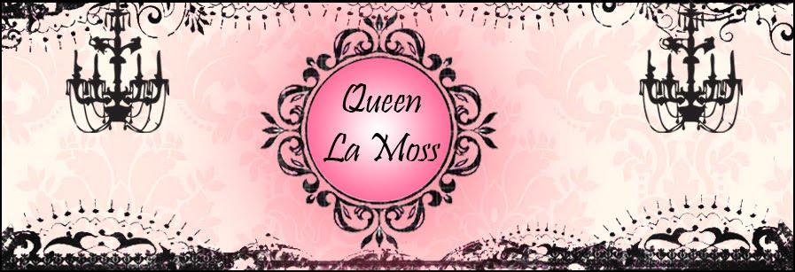 Queen La Moss