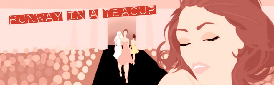 :+: Runway in a Teacup :+:
