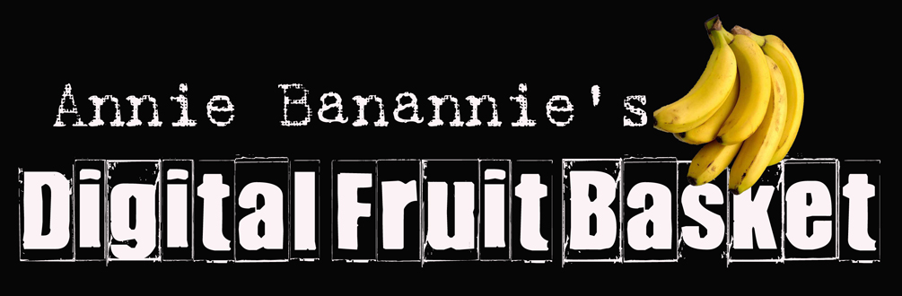 Annie Banannie&#39;s Digital Fruit Basket