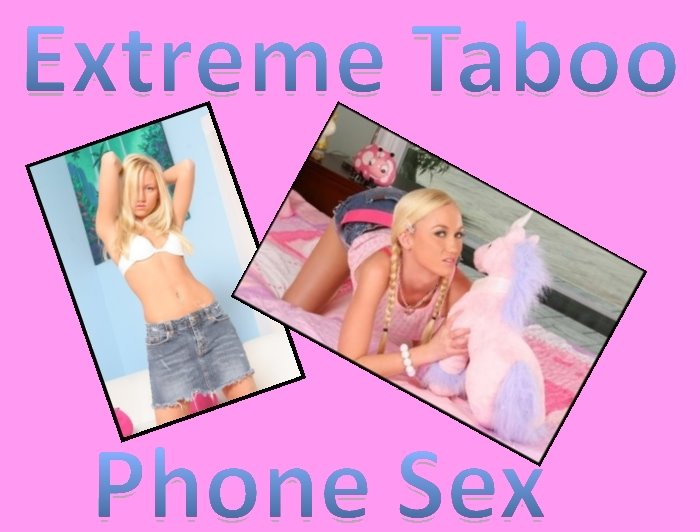Extreme Taboo Phone Sex