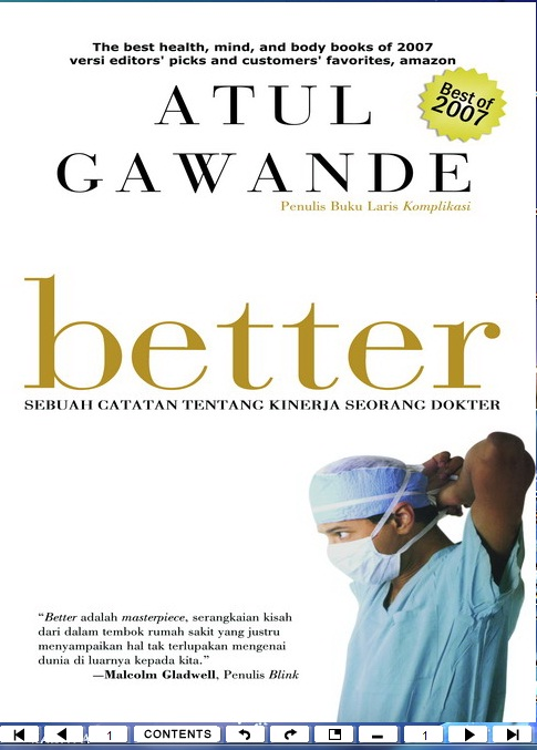 a book review on atul gawandes better Author and physician atul gawande shared some of the books that most  book  interview in the the new york times sunday book review on october 23, 2014   it's the best portrayal of sickness and suffering i have ever read — minutely.