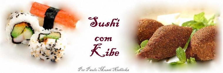 Sushi com Kibe