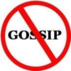 NO GOSSIP!